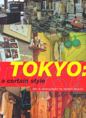 Tokyo: A Certain Style Cover Image