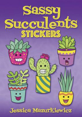 Sassy Succulents Stickers (Dover Stickers) Cover Image