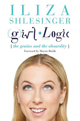 Girl Logic: The Genius and the Absurdity Cover Image
