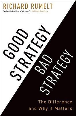 Good Strategy Bad Strategy: The Difference and Why It Matters Cover Image