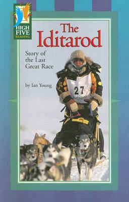 The Iditarod: Story of the Last Great Race Cover Image