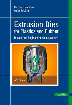 Extrusion Dies for Plastics and Rubber 4e: Design and Engineering Computations Cover Image
