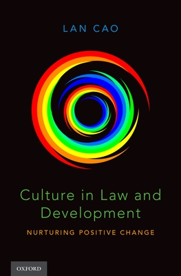 Culture in Law and Development: Nurturing Positive Change Cover Image