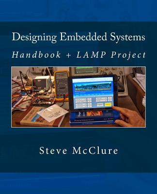 Designing Embedded Systems: Handbook + LAMP Project Cover Image