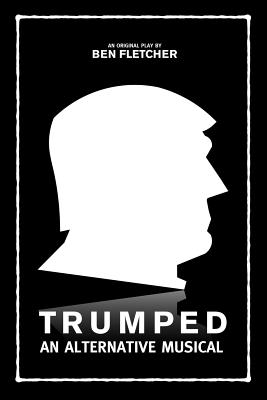Trumped: An Alternative Musical Cover Image