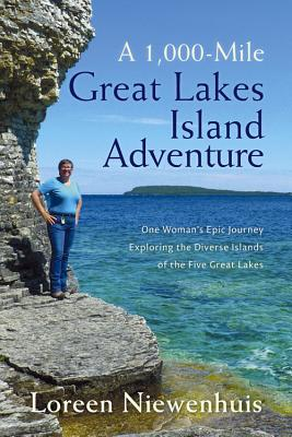 A 1,000-Mile Great Lakes Island Adventure: One Woman's Epic Journey Exploring the Diverse Islands of the Five Great Lakes Cover Image