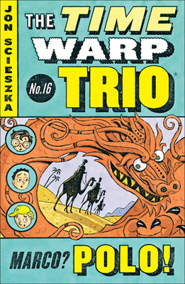 Marco? Polo! (Time Warp Trio #16) Cover Image