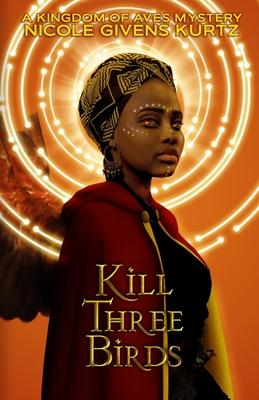 Kill Three Birds: A Kingdom of Aves Mystery Cover Image