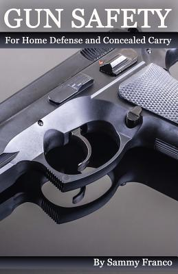 Gun Safety: For Home Defense and Concealed Carry Cover Image