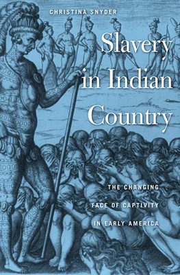 Slavery in Indian Country: The Changing Face of Captivity in Early America Cover Image