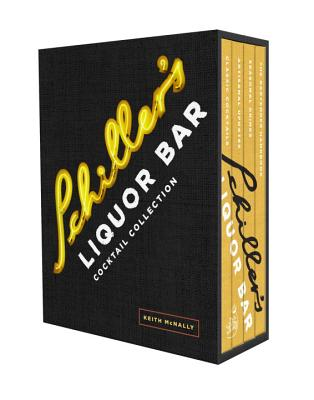 Schiller's Liquor Bar Cocktail Collection: Classic Cocktails, Artisanal Updates, Seasonal Drinks, Bartender's Guide Cover Image