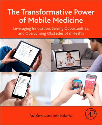 The Transformative Power of Mobile Medicine: Leveraging Innovation, Seizing Opportunities and Overcoming Obstacles of Mhealth Cover Image
