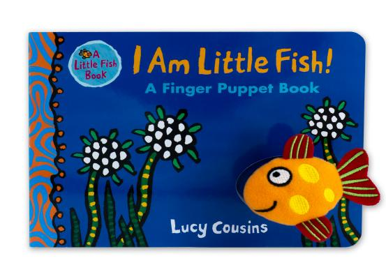 I Am Little Fish! A Finger Puppet Book Cover Image