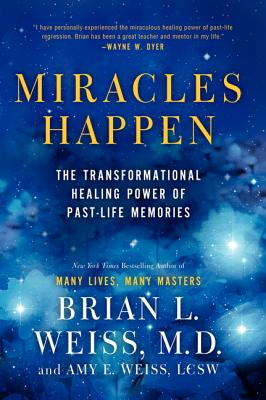 Miracles Happen: The Transformational Healing Power of Past-Life Memories Cover Image
