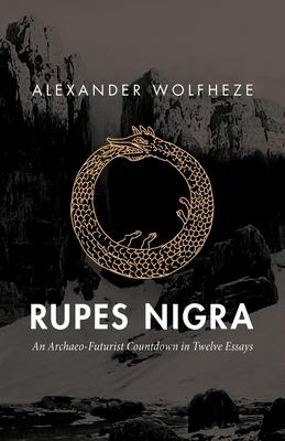 Rupes Nigra: An Archaeo-Futurist Countdown in Twelve Essays Cover Image