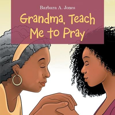 Grandma, Teach Me to Pray Cover Image