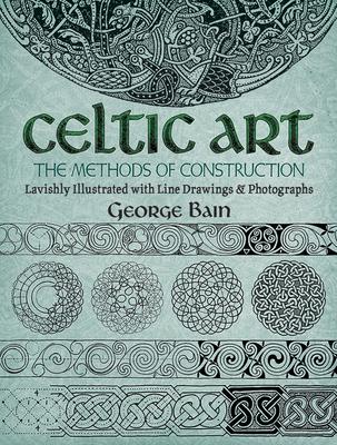 Celtic Art: The Methods of Construction (Dover Art Instruction) Cover Image