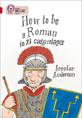How to be a Roman in 21 Easy Stages (Collins Big Cat) Cover Image