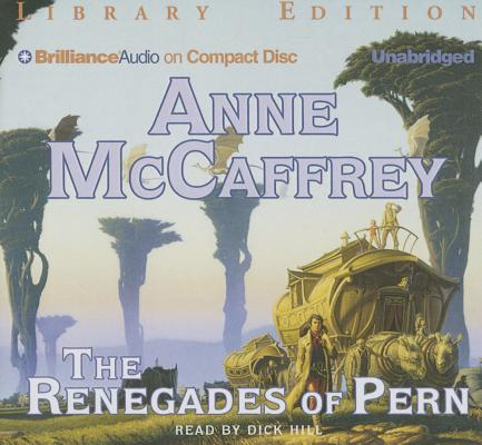 The Renegades of Pern (Dragonriders of Pern (Audio) #10) Cover Image