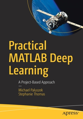 Practical MATLAB Deep Learning: A Project-Based Approach Cover Image