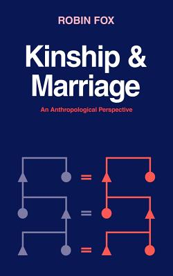 Kinship and Marriage: An Anthropological Perspective (Cambridge Studies in Social Anthropology #50) Cover Image