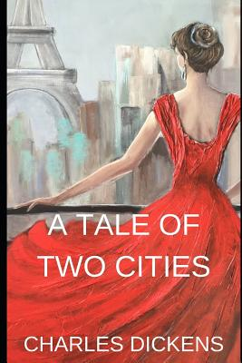 A Tale of Two Cities: A Tale of Two Cities is a Historical Story of the French Revolution by Charles Dickens Cover Image