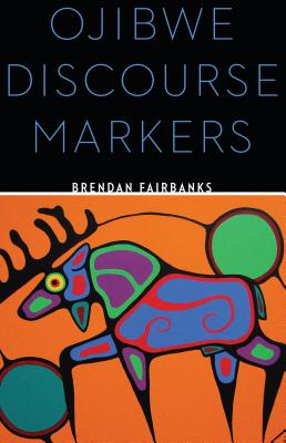 Ojibwe Discourse Markers Cover Image