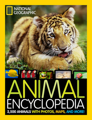 National Geographic Animal Encyclopedia: 2,500 Animals with Photos, Maps, and More! Cover Image