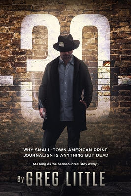 -30- Why Small-Town American Print Journalism is Anything But Dead Cover Image