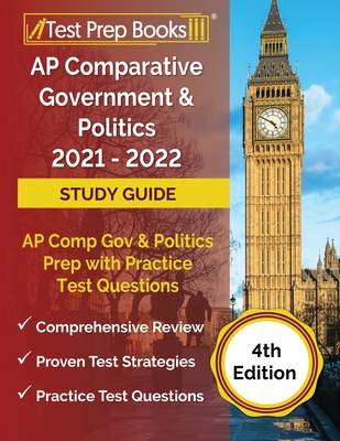 AP Comparative Government and Politics 2021 - 2022 Study Guide: AP Comp Gov and Politics Prep with Practice Test Questions [4th Edition] Cover Image
