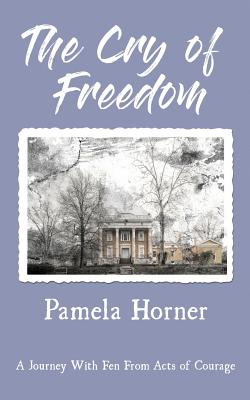 The Cry of Freedom: A Journey with Fen from Acts of Courage Cover Image