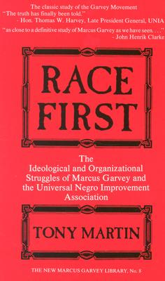 Race First: The Ideological and Organizational Struggles of Marcus Garvey and the Universal Negro Improvement Association (New Marcus Garvey Library #8) Cover Image