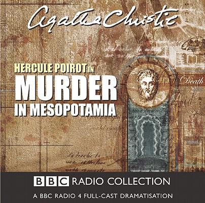 Murder in Mesopotamia: A BBC Full-Cast Radio Drama Cover Image