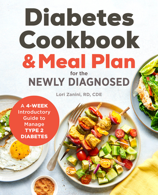 Diabetic Cookbook and Meal Plan for the Newly Diagnosed: A 4-Week Introductory Guide to Manage Type 2 Diabetes Cover Image