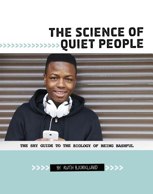 The Science of Quiet People: The Shy Guide to the Biology of Being Bashful Cover Image