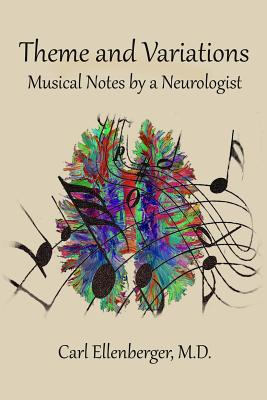 Theme and Variations: Musical Notes by a Neurologist Cover Image