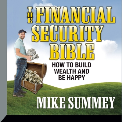 The Financial Security Bible Lib/E: How to Build Wealth & Be Happy Cover Image
