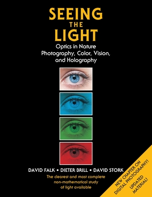 Seeing the Light: Optics in Nature, Photography, Color, Vision, and Holography (Updated Edition) Cover Image