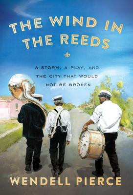 The Wind in the Reeds: A Storm, a Play, and the City That Would Not Be Broken Cover Image