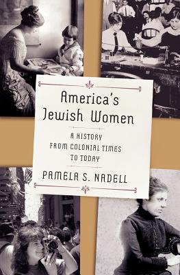 America's Jewish Women: A History from Colonial Times to Today Cover Image