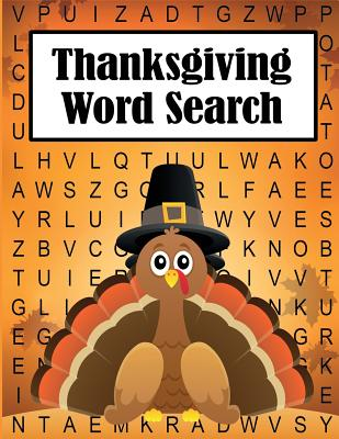 Thanksgiving Word Search: 35 Fun, Themes, Large Print Puzzles for Kids and Adults Cover Image