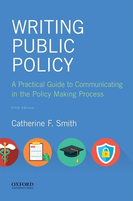 Writing Public Policy: A Practical Guide to Communicating in the Policy Making Process Cover Image