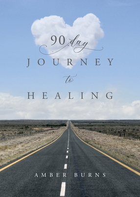 90 Day Journey to Healing: Daily writings for the woman's soul Cover Image