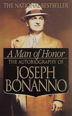 A Man of Honor: The Autobiography of Joseph Bonanno Cover Image