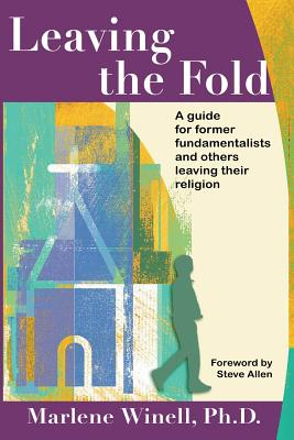 Leaving the Fold: A Guide for Former Fundamentalists and Others Leaving Their Religion Cover Image