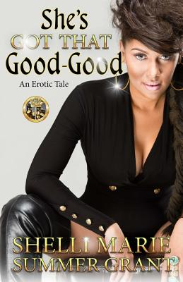 She's Got That Good-Good: An Erotic Tale Cover Image