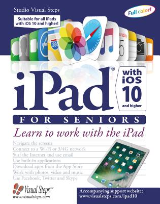 iPad with iOS 10 and Higher for Seniors: Learn to work with the iPad (Computer Books for Seniors series) Cover Image