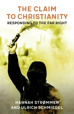The Claim to Christianity: Responding to the Far Right Cover Image