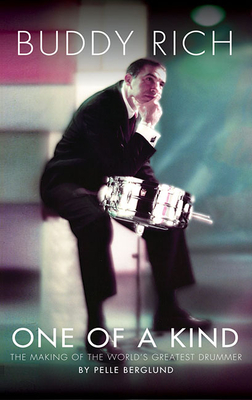 Buddy Rich: One of a Kind: The Making of the World's Greatest Drummer Cover Image