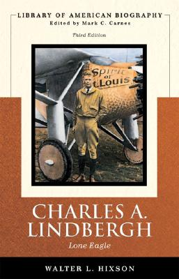 Charles A. Lindbergh: Lone Eagle (Library of American Biography Series) Cover Image
